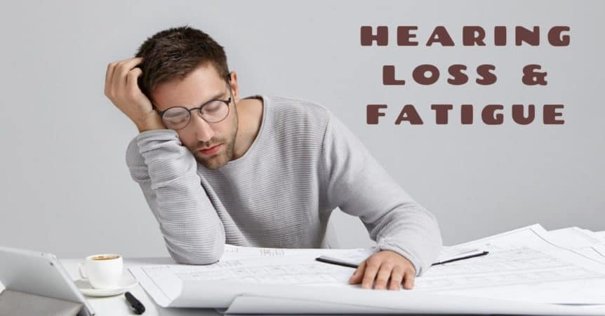 Hearing Loss & Fatigue