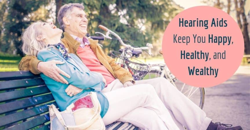 Happy and Healthy Living with Hearing Aids