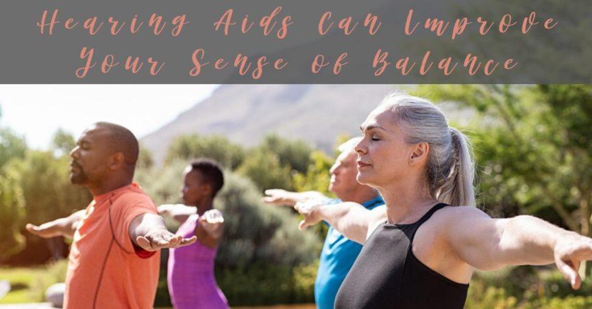 Hearing Aids Can Improve Your Sense of Balance
