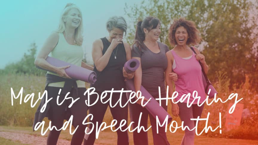 Communication At Work | May is Better Hearing and Speech Month!
